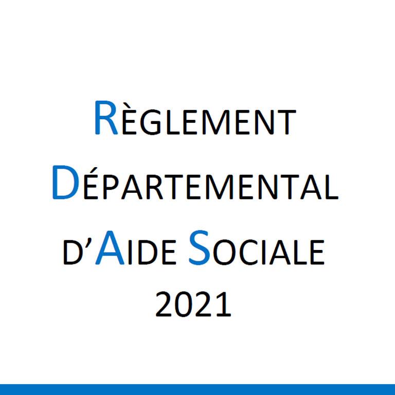 Règlement Départemental D'Aide Sociale RDAS - 2021